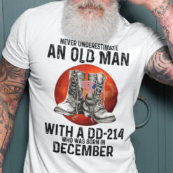 Never Underestimate An Old Man With A DD 214 Shirt December