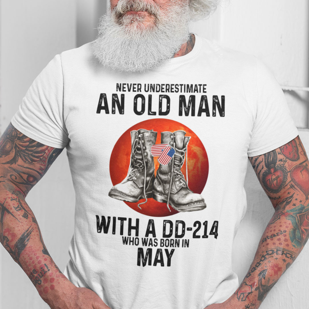 Never Underestimate An Old Man With A DD 214 Shirt May