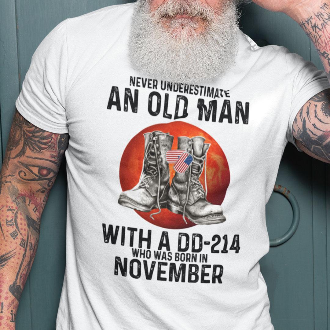 Never Underestimate An Old Man With A DD 214 Shirt NovemberNever Underestimate An Old Man With A DD 214 Shirt November