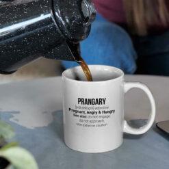Prangry Definition Pregnant Angry And Hungry Mug