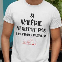 Si Valerie N'existait Pas il Faudrait L'inventer Shirt