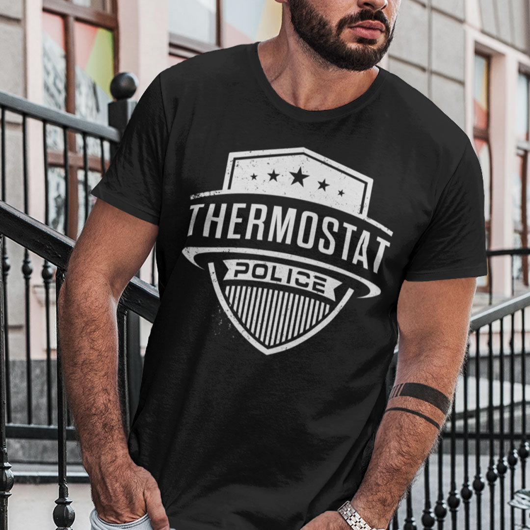 Thermostat Police T Shirt Gift For Funny Dad