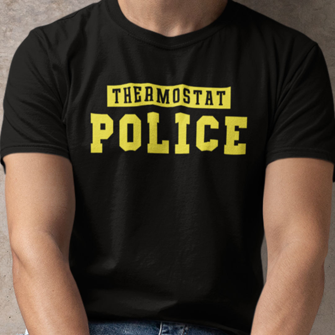 Thermostat Police T Shirt