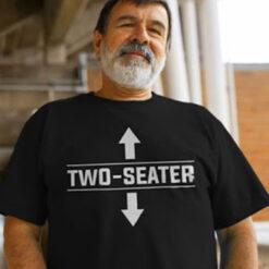 Two Seater Shirt Two Seater Arrow Dad Joke Meme