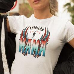 4th of July American MAMA Shirt