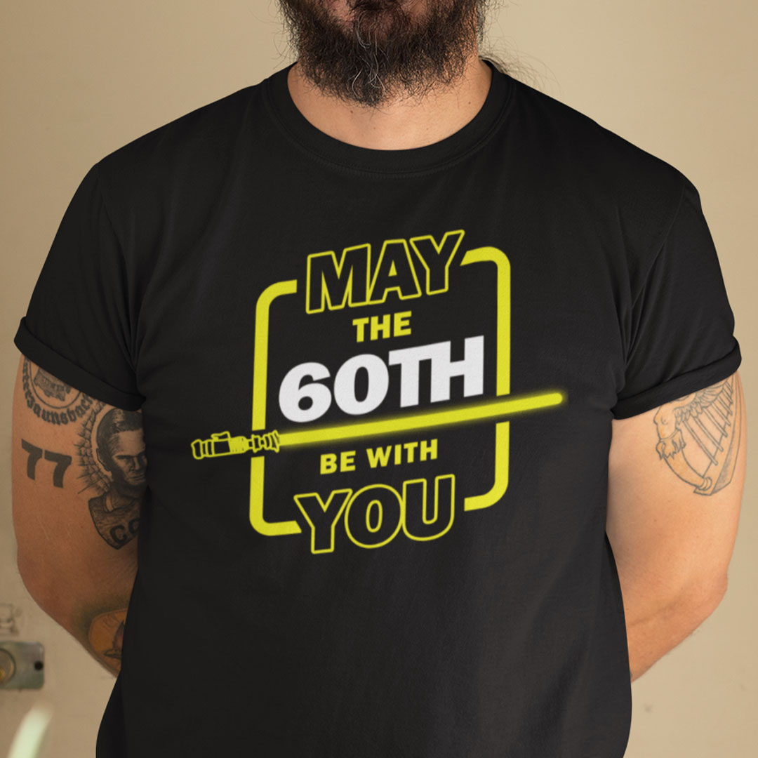 60th Birthday Shirt May The 60th Be With You
