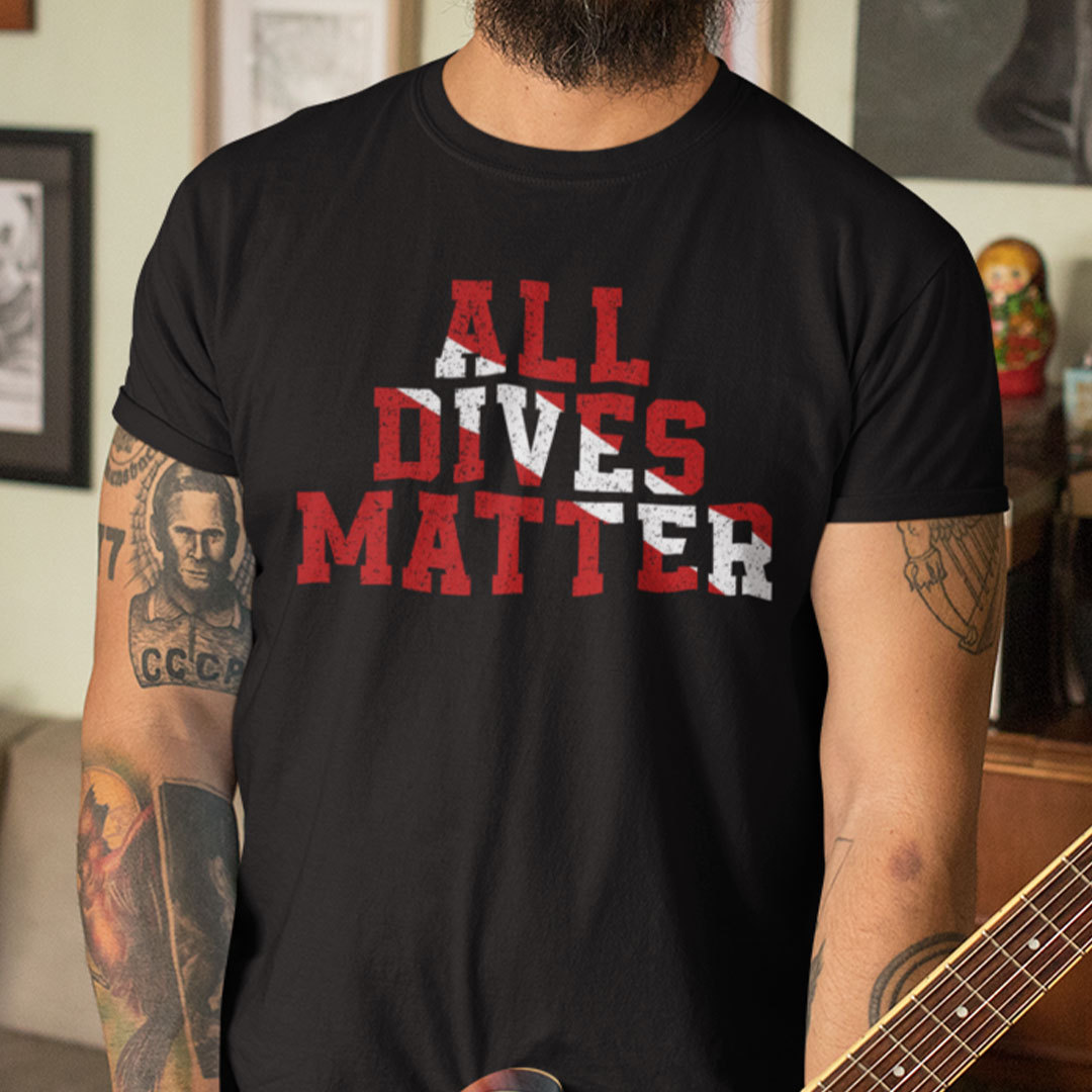 All Dives Matter Shirt