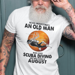 An Old Man Who Loves Scuba Diving Shirt Born In August