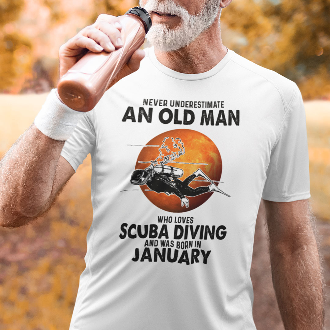An Old Man Who Loves Scuba Diving Shirt Born In January