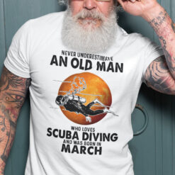 An Old Man Who Loves Scuba Diving Shirt Born In March
