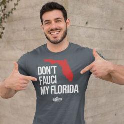 Don't Fauci My Florida T Shirt