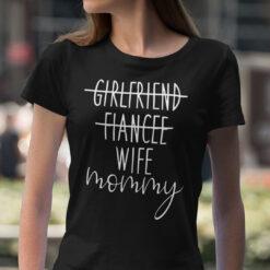 Girlfriend Fiance Wife Mommy Shirt