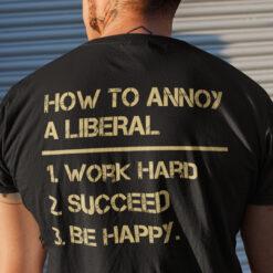 How To Annoy A Liberal Shirt Anti Joe Biden