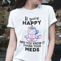 If You're Happy And You Know It Unicorn T Shirt