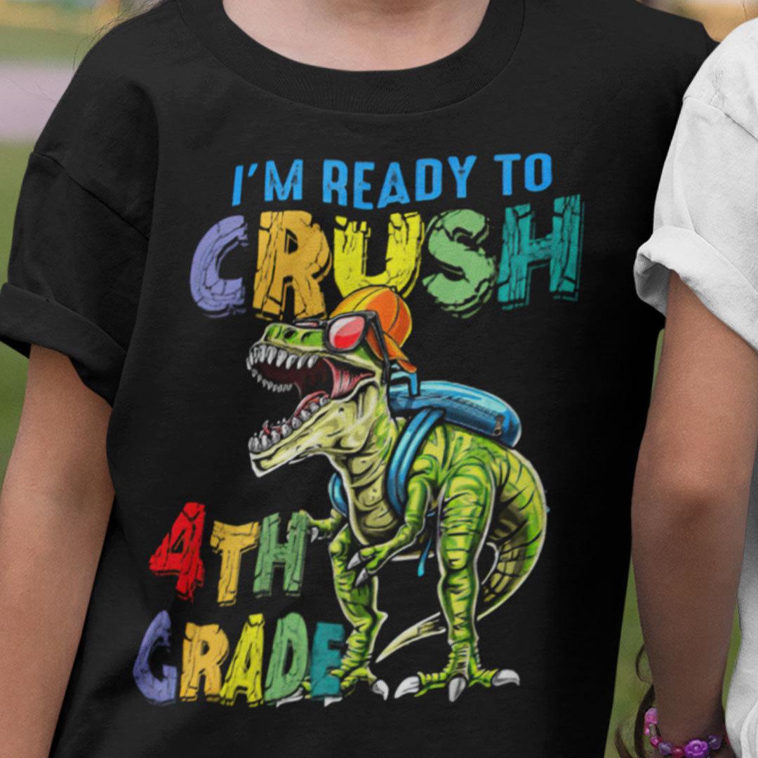 I'm Ready To Crush 4th Grade T Shirt Back To School