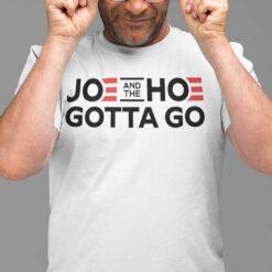 Joe And The Hoe Gotta Go T Shirt Political Gift