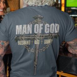 Man Of God Shirt Husband Dad Grampy
