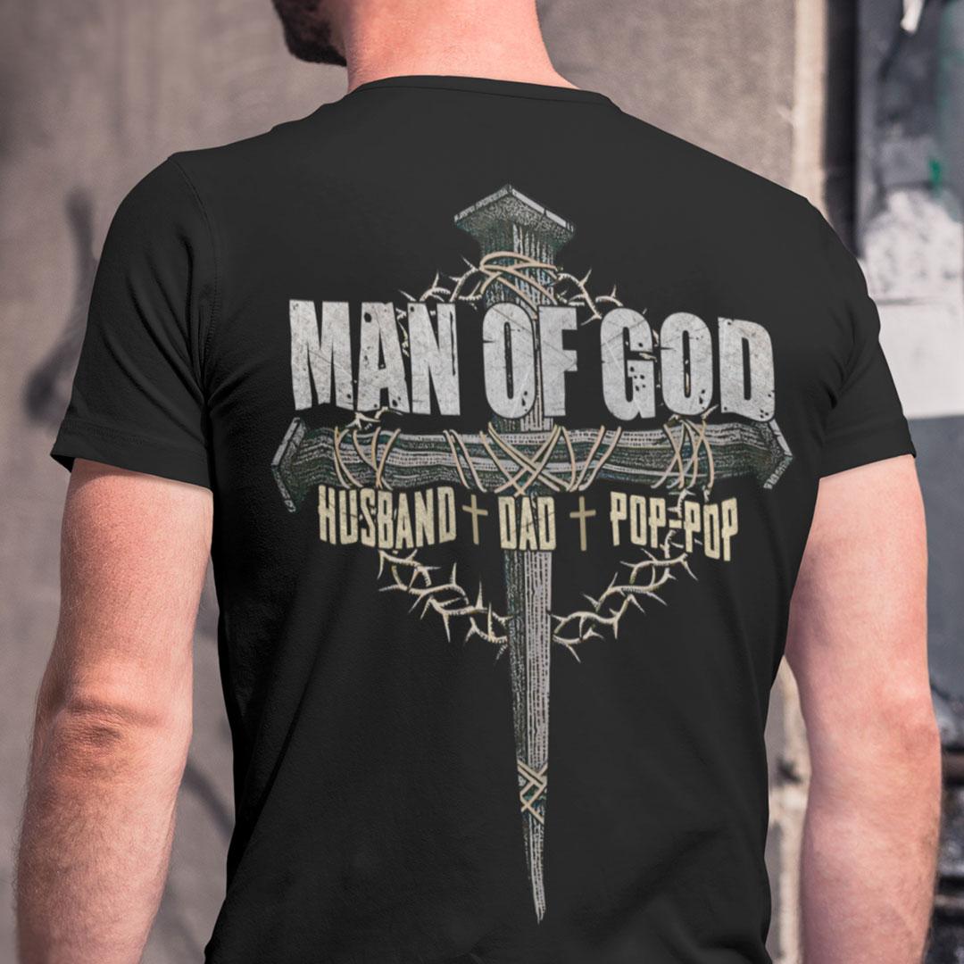 Man Of God Shirt Husband Dad Pop-Pop