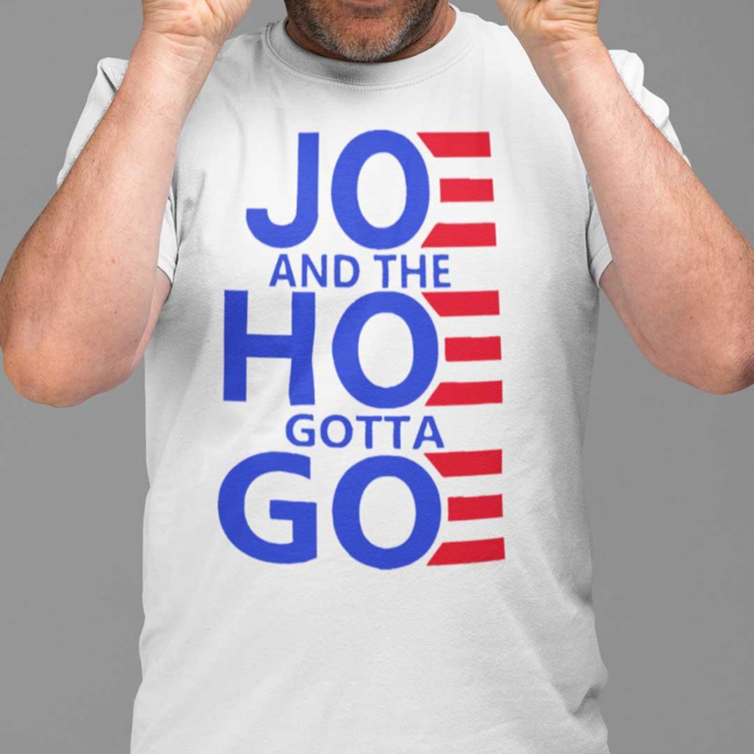 Official Joe And The Hoe Gotta Go T Shirt 1