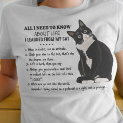 Tuxedo All I Need To Know About Life I Learned From My Cat Shirt