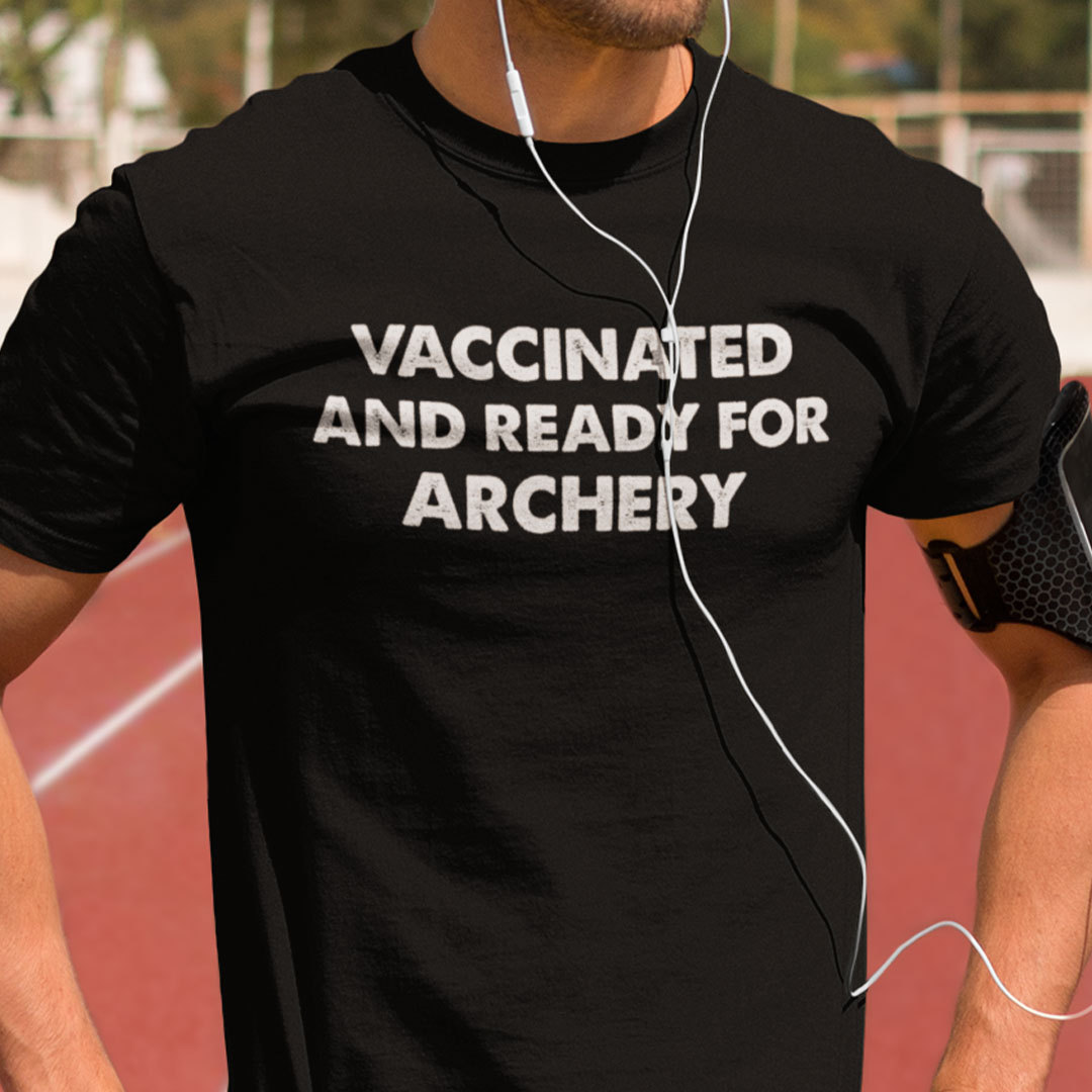 Vaccinated And Ready For Archery T Shirt