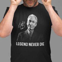 Charlie Watts Legend Never Die T Shirt