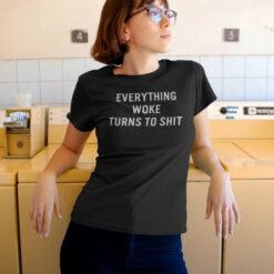 Everything Woke Turns To Shit Shirt Trump President