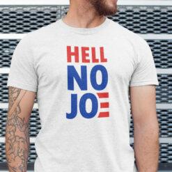 Hell No Joe Shirt Funny Political Gift Anti Joe Biden