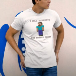 I Will Eliminate The Middle Class Herobrine Shirt Mens T-shirt Minecraft