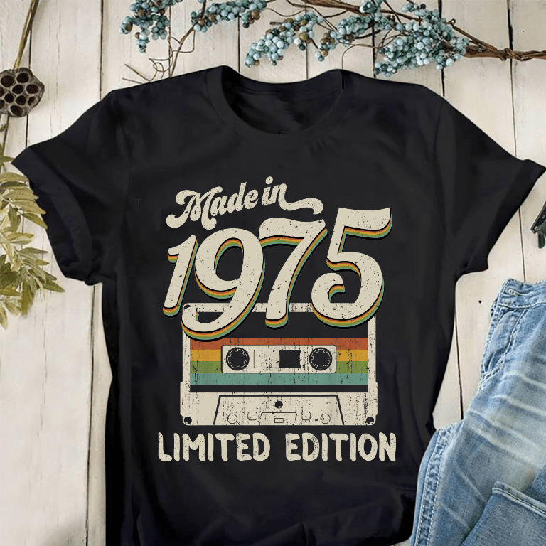 Made In 1975 Limited Edition Shirt - Thanksgiving gift ideas for friends