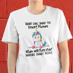 Smart Cars, Smart Tvs, Smart Phones Unicorn T Shirt