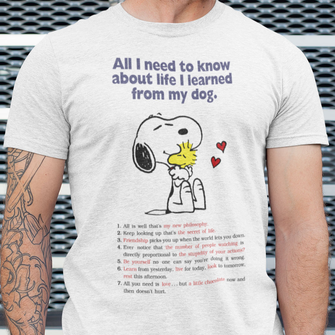 Snoopy All I Need To Know About Life I Learned From My Dog Shirt