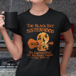 The Black Hat Sisterhood Fly By Night Group Halloween T Shirt