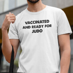 Vaccinated And Ready For Judo T Shirt