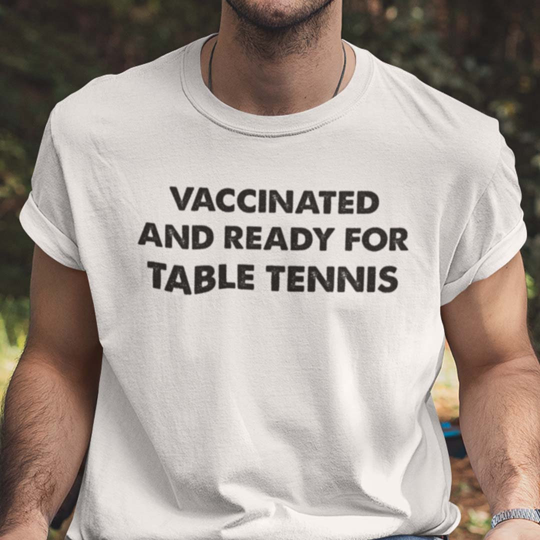 Vaccinated And Ready For Table Tennis Shirt