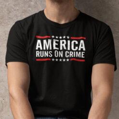 America Runs On Crime Shirt Political Tee