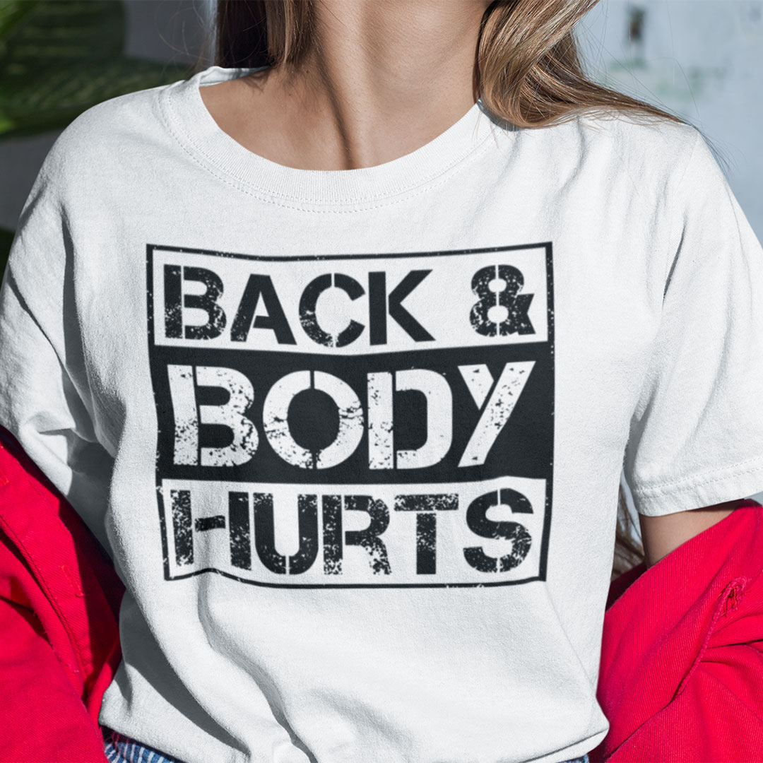 Back And Body Hurts Shirt Funny Meme