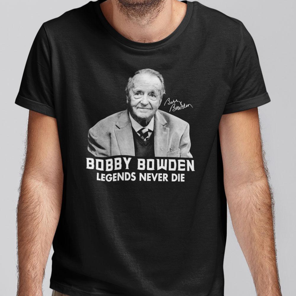 Bobby Bowden Shirt Legends Never Die