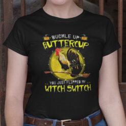 Buckle Up Buttercup Shirt Chicken Halloween