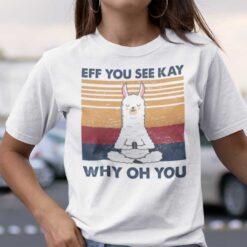 Eff You See Kay Shirt Funny Llama Yoga