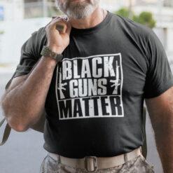 Gun Lovers Black Guns Matter T Shirt