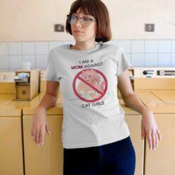 I Am A Mom Against Cat Girls Shirt