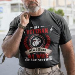 I Am A Veteran I Fear God And My Wife Shirt Veteran