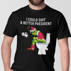 I Could Shit A Better President Anti Biden Shirt The Grinch