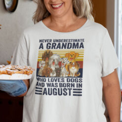 Never Underestimate A Grandma Who Loves Dogs August Shirt