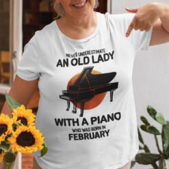 Never Underestimate An Old Lady With A Piano Shirt February