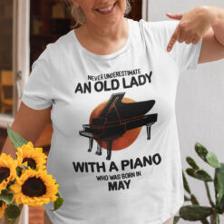 Never Underestimate An Old Lady With A Piano Shirt May