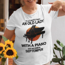 Never Underestimate An Old Lady With A Piano Shirt September