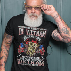 Not Everyone Who Lost His Life In Vietnam Died There Shirt