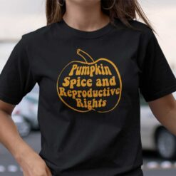 Pumpkin Spice And Reproductive Rights Shirt